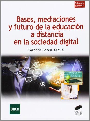 9788499588148: Bases, mediaciones y futuro de la educación a distancia en la sociedad digital (Libros de Síntesis)