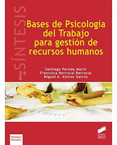 BASES DE PSICOLOGÍA DEL TRABAJO PARA GESTIÓN: PÉREDA MARÍN, SANTIAGO;BERROCAL