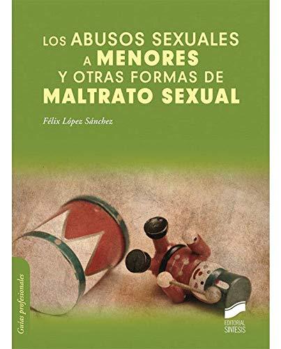 9788499588308: Los abusos sexuales a menores y otras formas de maltrato sexual (Psicología clínica. Guías de intervención)