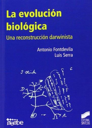 Evolucion biologica, ( La ). Una reconstruccion darwinista: Fontdevila, Antonio