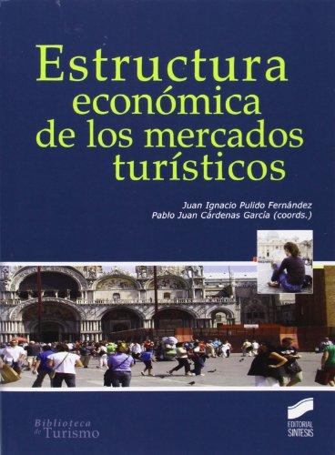 9788499588742: Estructura económica de los mercados turísticos