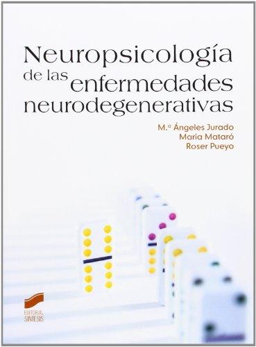 9788499588834: Neuropsicología de las enfermedades neurodegenerativas (Psicologia (sintesis))
