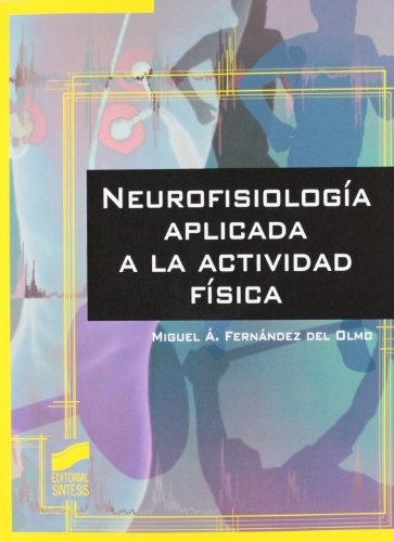 9788499589152: NEUROFISIOLOGIA APLICADA A LA ACTIVIDAD FISICA
