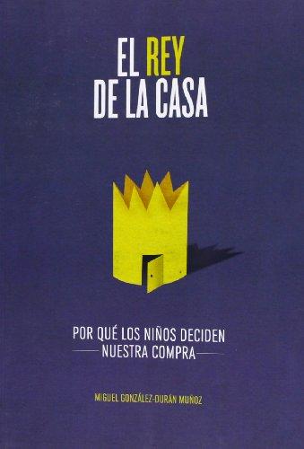 9788499589466: El rey de la casa