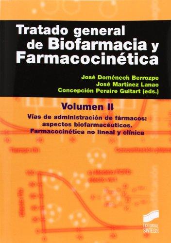 9788499589534: Tratado general de Biofarmacia y Farmacocinética. Vol. II, Vías de administración de fármacos: aspectos biofarmacéuticos, Farmacocinética no lineal y clínica