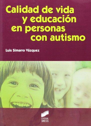 CALIDAD DE VIDA Y EDUCACION EN PERSONAS CON AUTISMO: SIMARRO VÁZQUEZ, LUIS.