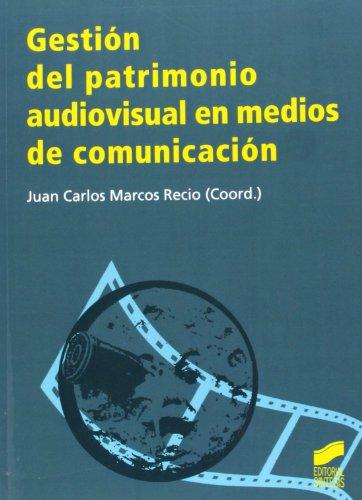 9788499589794: Gestión del patrimonio audiovisual en medios de comunicación
