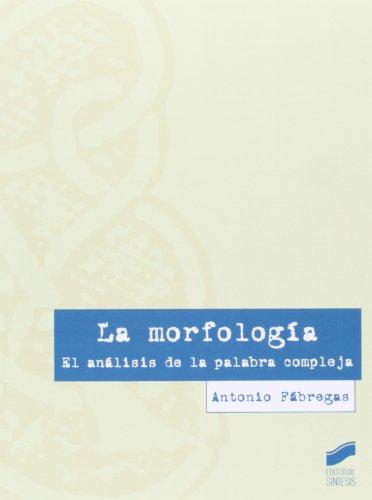 9788499589893: La morfología: el análisis de la palabra compleja