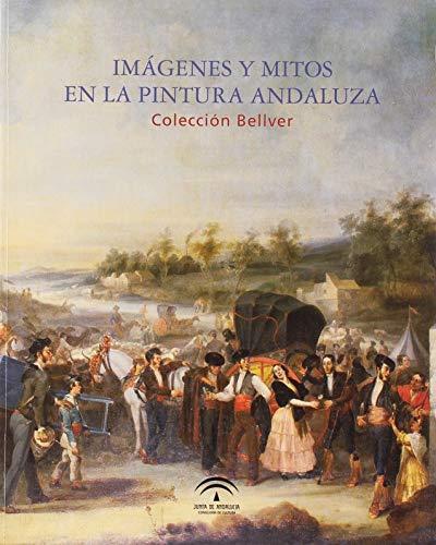 9788499590394: Imagenes y Mitos En La Pintura Andaluza: Coleccion Bellver
