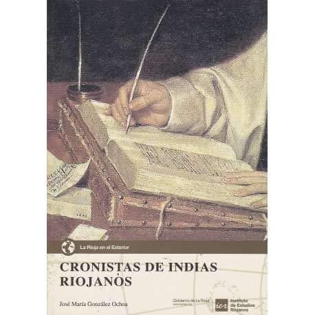 9788499600192: Cronistas de Indias Riojanos: Pedro Sancho de Hoz, Miguel de Estete, Pedro de Castaaneda