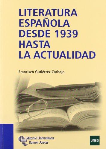 9788499610214: Literatura espa�ola desde 1939 hasta la actualidad
