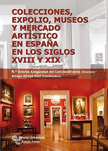 9788499610313: Colecciones, expolio, museos y mercado artístico en España en los siglos XVIII y XIX