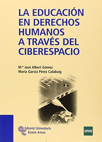 9788499610399: La educación en derechos humanos a través del ciberespacio (Manuales)