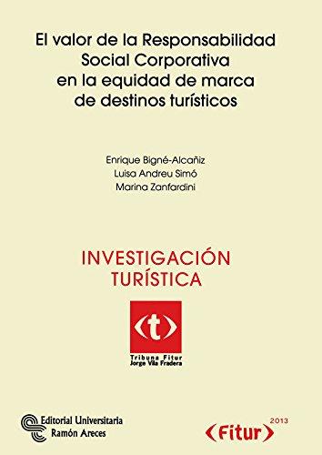 9788499610726: El valor de la responsabilidad social corporativa en la equidad de marca de destinos turísticos (Tribuna Fitur Jorge Vila Fradera)