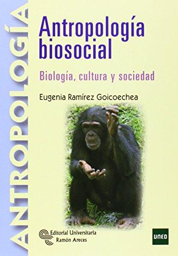 Antropologia biosocial. Biologia, cultura y sociedad.: Ramirez Goicoechea, Eugenia