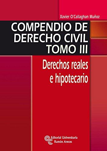 9788499611013: Compendio de Derecho Civil. Derechos reales e hipotecario: 3 (Manuales)