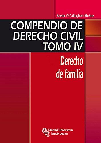 9788499611020: Compendio de Derecho Civil. Tomo IV: Derecho de familia