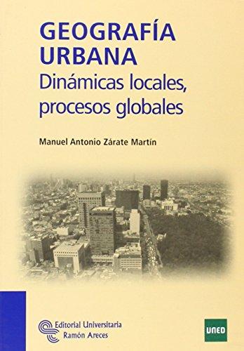 9788499611075: Geografía urbana: Dinámicas locales, procesos globales (Manuales)