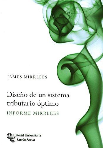 9788499611204: Diseño de un sistema tributario óptimo: Informe Mirrless (Libro Técnico)
