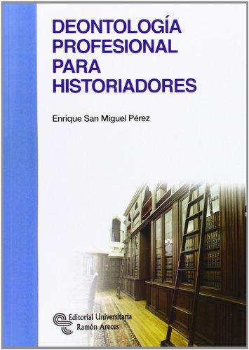 9788499611303: Deontología Profesional para Historiadores