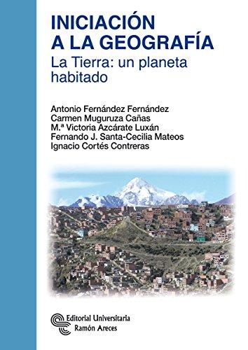 9788499611938: Iniciación a la Geografía. La Tierra: Un planeta habitado (Manuales)