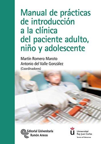 9788499611976: MANUAL DE PRÁCTICAS DE INTRODUCCIÓN A LA CLÍNICA DEL PACIENTE ADULTO, NIÑO Y ADOLESCENTE (Universidad Rey Juan...