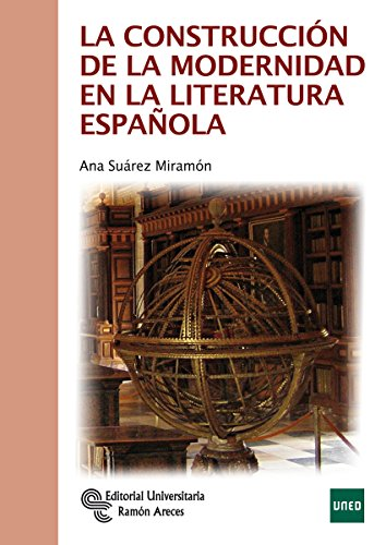 9788499612058: La Construcción de la Modernidad en la Literatura Española (Manuales)