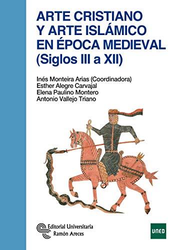 9788499613383: Arte cristiano y Arte Islámico En Época Medieval (Siglos Iii A Xii) (Manuales)