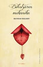 BIHOTZAREN MEKANIKA: MALZIEU, MATHIAS