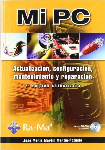 MI PC ACTUALIZACION CONFIGURACION 5ª ED: MARTIN MARTIN-POZUELO, JOSE