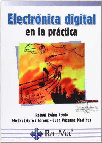 9788499640273: ELECTRONICA DIGITAL EN LA PRACTICA