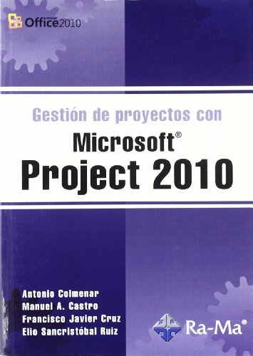 GESTIÓN DE PROYECTOS CON MICROSOFT PROJECT 2010: COLMENAR SANTOS, ANTONIO;CRUZ