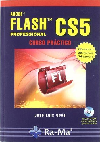 9788499640839: ADOBE FLASH CS5 PROFESSIONAL. CURSO PRÁCTICO. INCLUYE CD-ROM