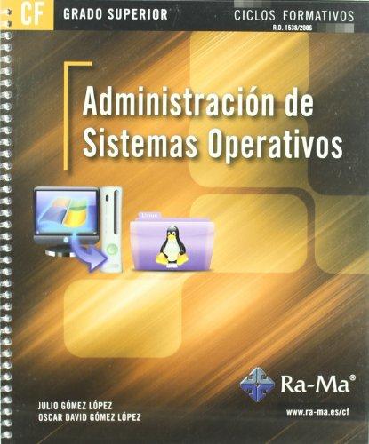 9788499640914: Administración de Sistemas Operativos (GRADO SUPERIOR)