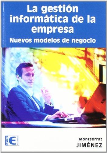 9788499640976: La gestión informática de la empresa. Nuevos modelos de negocio
