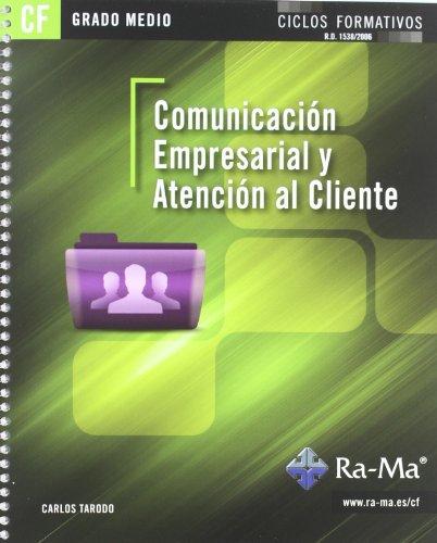 9788499641027: Comunicación empresarial y atención al cliente (GRADO MEDIO)