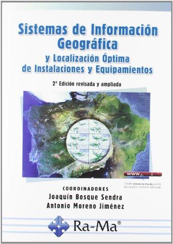 SISTEMAS DE INFORMACION GEOGRAFICA Y LOCALIZACION OPTIMA: BOSQUE SENDRA, JOAQUIN;