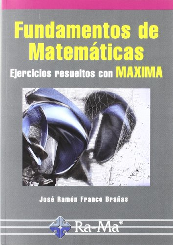 9788499641201: Fundamentos de Matemáticas. Ejercicios resueltos con Maxima