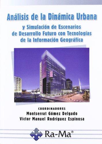 9788499641256: Análisis de la dinámica urbana y simulación de escenarios de desarrollo futuro con Tecnologías de la Información Geográfica
