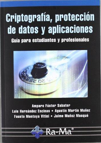 9788499641362: Criptografía, protección de datos y aplicaciones. Una guía para estudiantes y profesionales