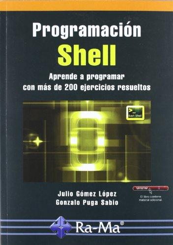Programación Shell. Aprende a programar con más: GOMEZ LOPEZ, JULIO;