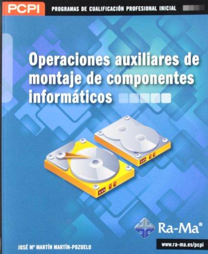 9788499641713: Operaciones auxiliares de montaje de componentes informáticos (MF1207_1)