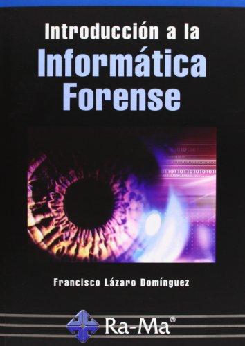 Introducción a la informática forense (Paperback): Francisco Lazaro Dominguez
