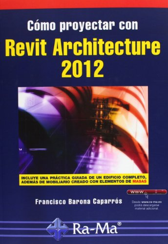 Cómo proyectar con Revit Architecture 2012 (Paperback): Francisco Barona Caparros