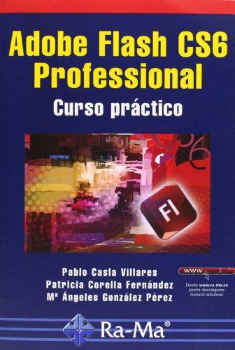 9788499642208: Adobe Flash CS6 Professional. Curso Práctico