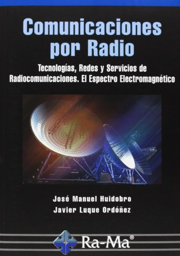 Comunicaciones por radio : tecnologà as, redes: Josà Manuel Huidobro