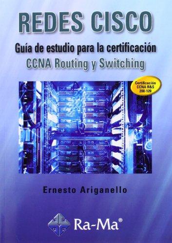 Redes CISCO : guía de estudio para: Ernesto Ariganello