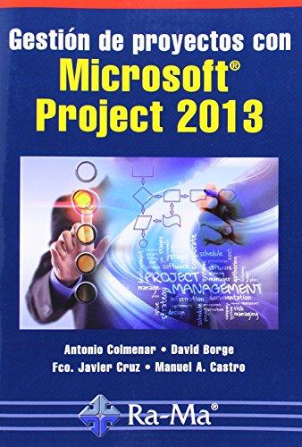 GESTIÓN DE PROYECTOS CON MICROSOFT PROJECT 2013: COLMENAR SANTOS, ANTONIO