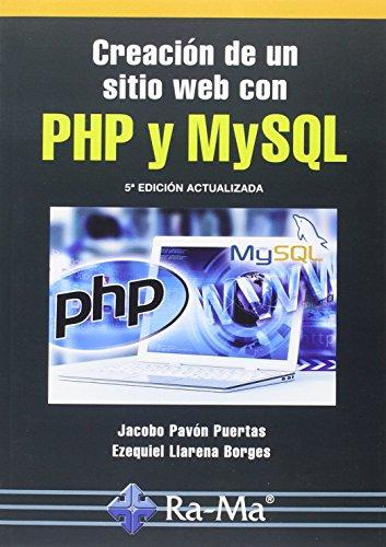 Creacion de un sitio web con php y mysql (5ª ed.act.2016): Pavon Puertas, Jacobo/Llarena ...
