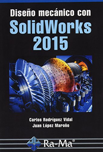 DISEÑO MECÁNICO CON SOLIDWORKS 2015 (Paperback): Carlos Rodríguez Vidal